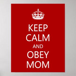 Mantenga tranquilo y obedezca a la mamá póster