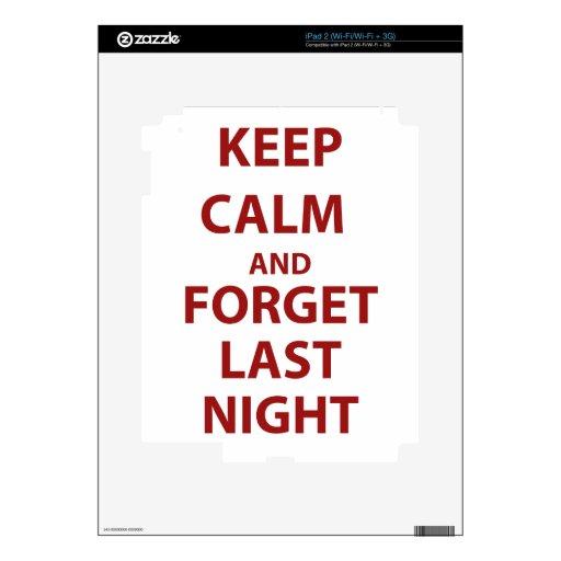 Mantenga tranquilo y olvide anoche calcomanías para iPad 2