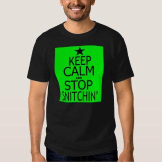 Mantenga tranquilo y pare Snitchin -- Camiseta Remera