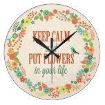 Mantenga tranquilo y ponga las flores en su vida - reloj de pared