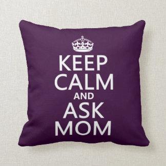 Mantenga tranquilo y pregunte a mamá - todos los c almohada