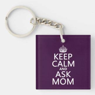 Mantenga tranquilo y pregunte a mamá - todos los c llaveros