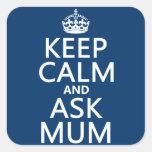 Mantenga tranquilo y pregunte a momia - todos los  calcomanías cuadradass personalizadas