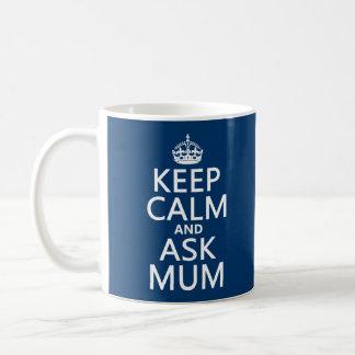 Mantenga tranquilo y pregunte a momia - todos los taza