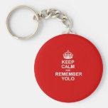 Mantenga tranquilo y recuerde YOLO Llavero