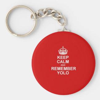 Mantenga tranquilo y recuerde YOLO Llavero Redondo Tipo Pin
