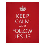 Mantenga tranquilo y siga a Jesús Impresiones