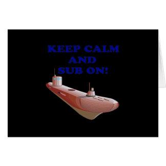 Mantenga tranquilo y sub encendido tarjeta de felicitación