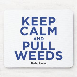 Mantenga tranquilo y tire de las malas hierbas alfombrilla de ratones