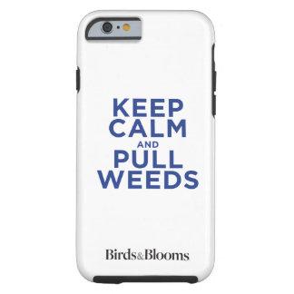 Mantenga tranquilo y tire de las malas hierbas funda de iPhone 6 tough