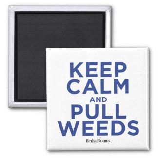 Mantenga tranquilo y tire de las malas hierbas imán cuadrado
