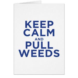 Mantenga tranquilo y tire de las malas hierbas tarjeta pequeña