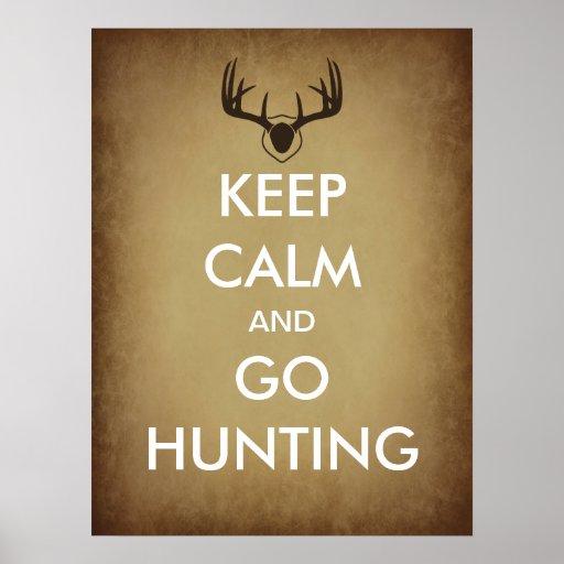 Mantenga tranquilo y vaya a cazar el poster