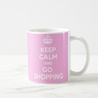 Mantenga tranquilo y vaya a hacer compras taza