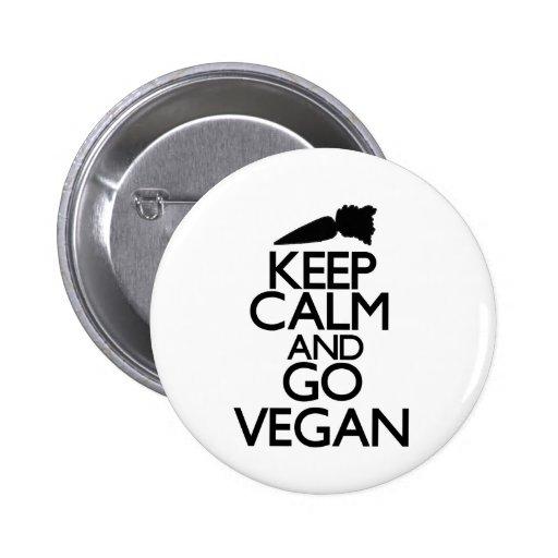 Mantenga tranquilo y vaya vegano pins
