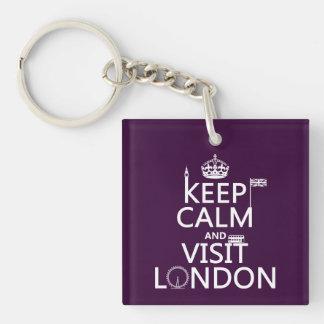 Mantenga tranquilo y visita Londres (cualquier col Llavero Cuadrado Acrílico A Una Cara