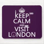 Mantenga tranquilo y visita Londres (cualquier col Tapete De Ratón