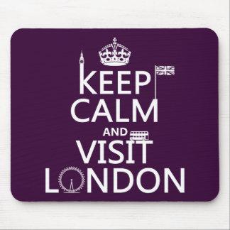 Mantenga tranquilo y visita Londres cualquier col Tapete De Ratón