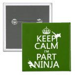 Mantenga tranquilo yo son parte Ninja (en cualquie Pin
