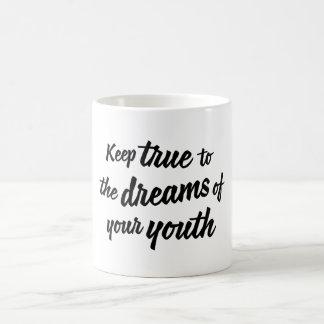 """""""Mantenga verdad a los sueños taza de su juventud"""""""