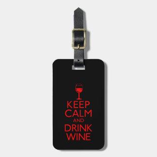 Mantenga vino tranquilo y de la bebida etiqueta para equipaje