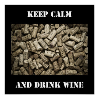 Mantenga vino tranquilo y de la bebida póster