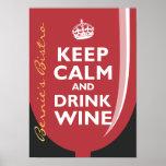 Mantenga vino tranquilo y de la bebida poster