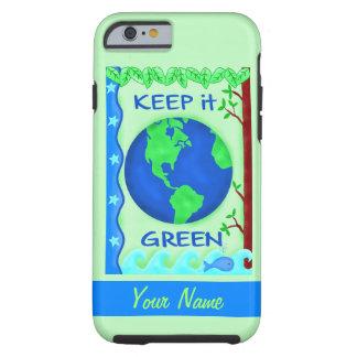 Manténgalo arte verde del ambiente de la tierra de funda para iPhone 6 tough