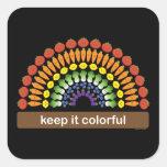 ¡Manténgalo colorido! Calcomanía Cuadrada Personalizada