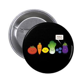 ¡Manténgalo colorido! Pin Redondo De 2 Pulgadas