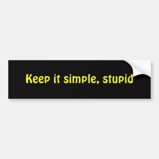 Manténgalo simple, estúpido etiqueta de parachoque