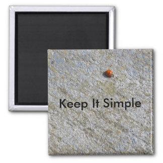 Manténgalo simple imán de frigorífico