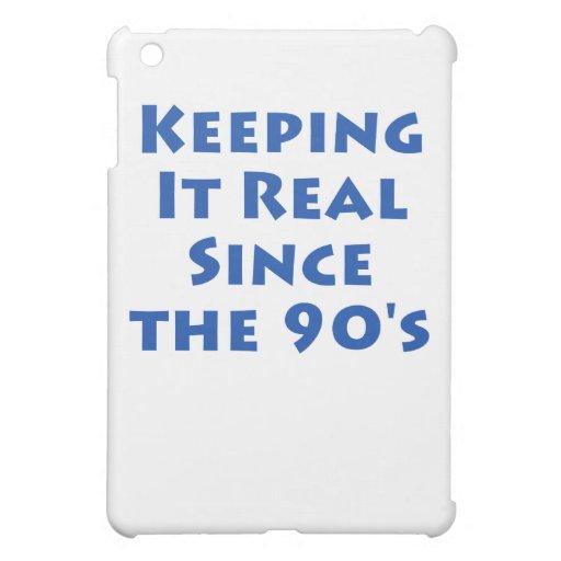 Manteniéndolo real desde los años 90