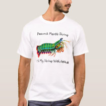 Mantis Shrimp I Like My Shrimp With Attitude Shirt
