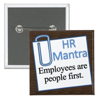 Mantra de los recursos humanos pin cuadrado