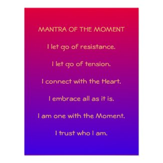 MANTRA OF THE MOMENT - POSTER 002 - CUSTOMIZABLE