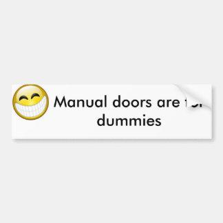 manual doors are for dummies car bumper sticker