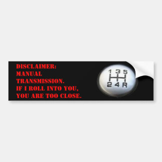 Manual Transmission Disclaimer Car Bumper Sticker