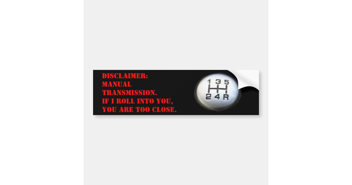 Manual transmission disclaimer bumper sticker zazzle com