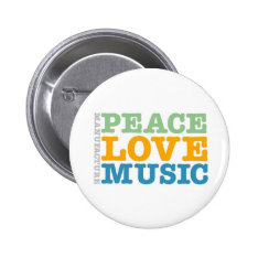 Manufacture Peace, Love, and Music Button at Zazzle