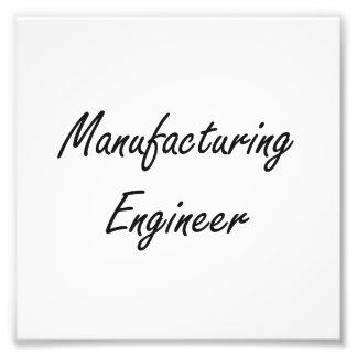 Manufacturing Engineer Artistic Job Design Photo Print