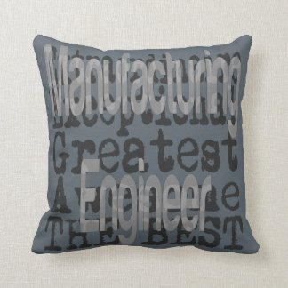 Manufacturing Engineer Extraordinaire Throw Pillow