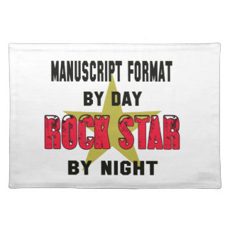 Manuscript format by Day rockstar by night Cloth Place Mat