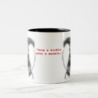 """""""Many a Mickle Maks a Muckle"""" Mug"""