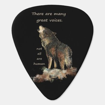Many Great Voices Inspirational Wolf Quote Guitar Pick by countrymousestudio at Zazzle