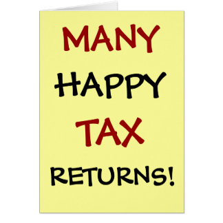 Many Happy Tax Returns! Customisable Card
