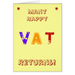 Many Happy VAT Returns! Greeting Card