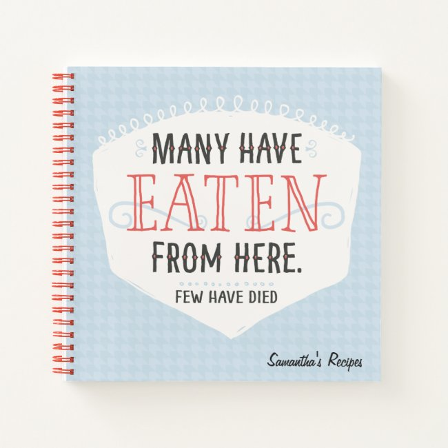 Many Have Eaten From Here Recipe Notebook