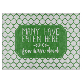 Many Have Eaten Here Few Have Died | Kelly Green Cutting Board