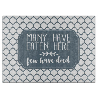 Many Have Eaten Here Few Have Died   Steele Gray Cutting Board